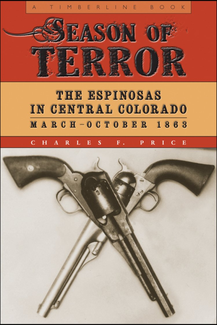 Download Season of Terror: The Espinosas in Central Colorado, March–October 1863 (Timberline Books) pdf epub