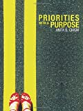 Priorities with a Purpose, Anita B. Chism, 1462728472
