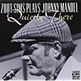 Quietly There: Zoot Sims Plays Johnny Mandel