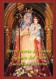 Breve Storia Di Nostra Signora Del Buon Successo e Novena, , 0988372371