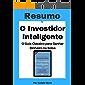 O Investidor Inteligente : Resumo Completo: Aprenda todos os principais conceitos