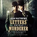 Letters from a Murderer Audiobook by John Matthews Narrated by Piers Wehner