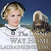 The Long Way Home: A Secret Refuge Series # 3 | Lauraine Snelling