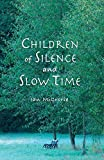 img - for Children of Silence and Slow Time by Ian McCrorie (2012-07-03) book / textbook / text book