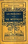 Les problèmes de la vie mystique par Bastide