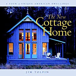 the new cottage home a tour of unique american dwellings james l rh amazon com the new cottage home Luxury Cottage House Plans