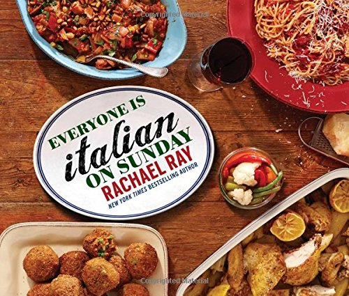 Everyone Is Italian on Sunday by Rachael Ray