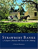 img - for Strawbery Banke: A Seaport Museum 400 Years in the Making book / textbook / text book