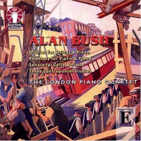 (Bush: Phantasy and Quartet for Strings And Piano, Cello Sonata, 3 Contrapuntal Studies by London Piano Quartet)