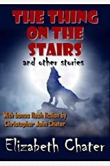 The Thing on the Stairs and Other Stories Kindle Edition