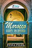 Morocco: Sights Uncovered: Travel With Tessa