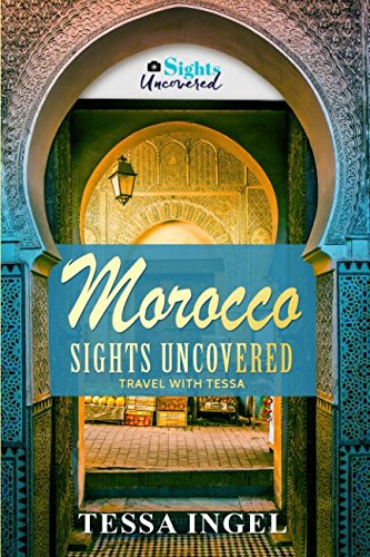 Download Morocco: Sights Uncovered: Travel With Tessa ebook