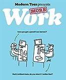 Modern Toss Presents: More Work