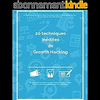 Growth Hacking : Les 20 meilleures techniques INÉDITES: Découvrez les meilleures techniques de Growth Hacking