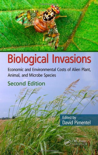 Biological Invasions: Economic and Environmental Costs of Alien Plant, Animal, and Microbe Species, Second Edition -  Pimentel, Ph.D., 2nd Edition, Hardcover
