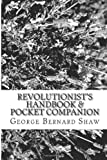 Revolutionist's Handbook and Pocket Companion, George Bernard Shaw, 1481816268