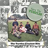 THE TURTLES - SAVE THE TURTLES: THE TURTLES GREATEST