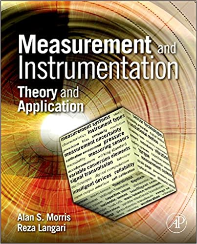 Measurement and instrumentation theory and application alan s measurement and instrumentation theory and application alan s morris reza langari phdchanical engineering university of california berkeley fandeluxe Choice Image