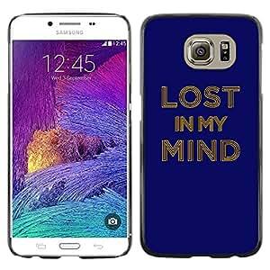 Shell-Star Arte & diseño plástico duro Fundas Cover Cubre Hard Case Cover para Samsung Galaxy S6 / SM-G920 / SM-G920A / SM-G920T / SM-G920F / SM-G920I ( Lost In My Mind Typography )