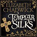 Templar Silks Audiobook by Elizabeth Chadwick Narrated by To Be Announced
