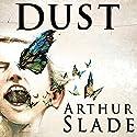 Dust Audiobook by Arthur Slade Narrated by Arthur Slade