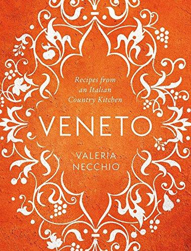 Veneto: Recipes from an Italian Country ()