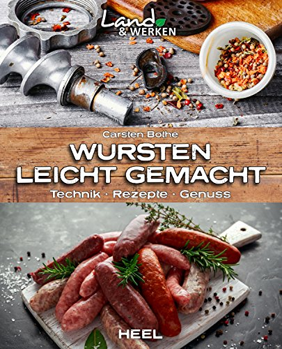 Wursten leicht gemacht: Technik - Rezepte - Genuss (Land & Werken) (German Edition) by Carsten Bothe