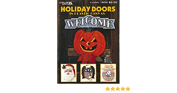 Holiday Doors in Plastic Canvas Conn Baker Gibney Leisure Arts 0028906016345 Amazon.com Books  sc 1 st  Amazon.com & Holiday Doors in Plastic Canvas: Conn Baker Gibney Leisure Arts ...