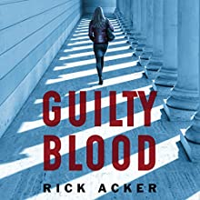 Guilty Blood Audiobook by Rick Acker Narrated by James Patrick Cronin