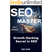 SEO MASTER: Secret Growth Hacking in SEO, TOP 1 GOOGLE, Smart Internet Marketing Strategy (English Edition)