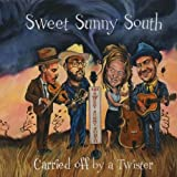 Sweet Sunny South: Carried Off By a Twister (Audio CD)