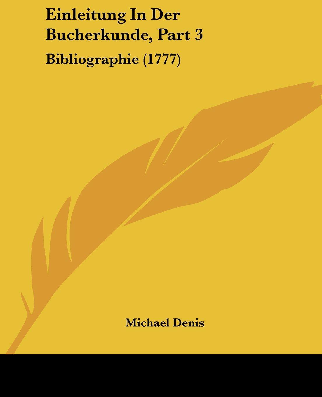 Download Einleitung In Der Bucherkunde, Part 3: Bibliographie (1777) (German Edition) pdf epub