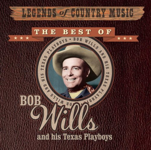 Legends of Country Music: Best of Bob Wills by Sony