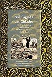 Nas Páginas das Cidades: História, Cultura e Modernidade em Ribeirão Preto, SP (1883-1964) (Portuguese Edition)