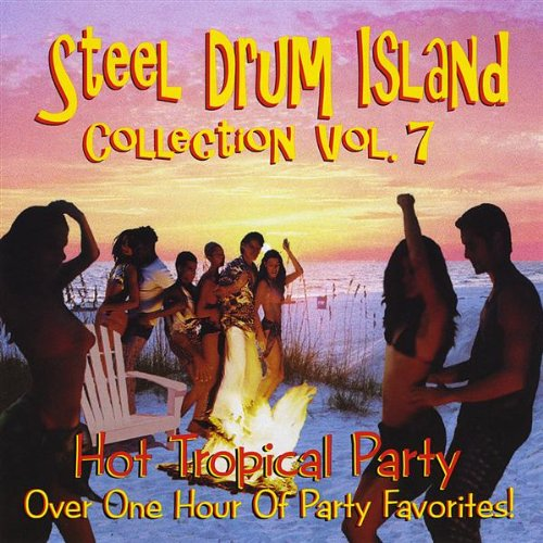 The Steel Drum Island Collection - Vol. 7
