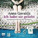 Ich habe sie geliebt Performance by Anna Gavalda Narrated by Friedhelm Ptok, Jele Brückner, Cathlen Gawlich