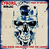 Cyborg Ninjas (feat. Lone Ninja, Holocaust & Pro the Leader)