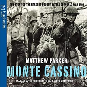 Monte Cassino: The Story of the Hardest-Fought Battle of World War Two Audiobook