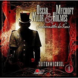 Zeitenwechsel (Oscar Wilde & Mycroft Holmes - Sonderermittler der Krone 1) Hörspiel