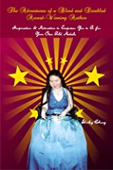 The Adventures of a Blind & Disabled Award-Winning Author: Inspiration & Motivation to Empower You to Go for Your Own Gold Medals Kindle Edition