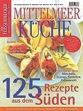 DER FEINSCHMECKER Mittelmeer Küche: 125 Rezepte aus dem Süden (Feinschmecker Bookazines)