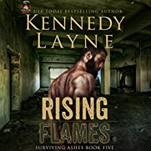 Rising Flames Audiobook by Kennedy Layne Narrated by Rock Engle