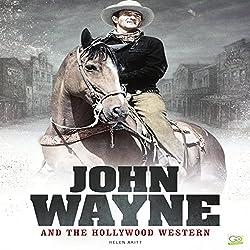 John Wayne and the Hollywood Western