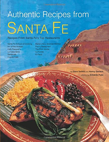 Authentic Recipes from Santa Fe (Authentic Recipes Series) by Dave Dewitt, Nancy Gerlach, Eduardo Fuss
