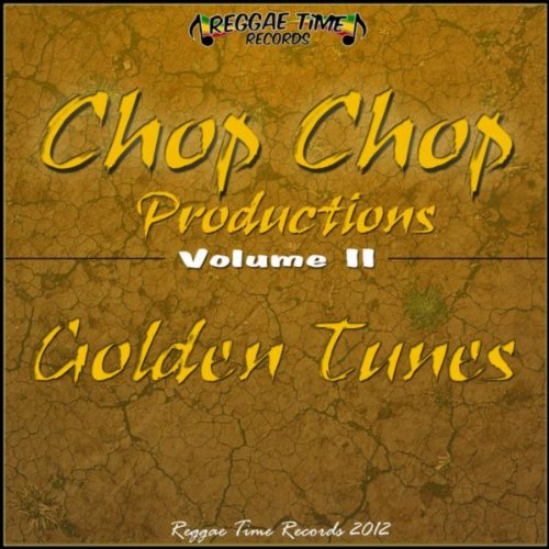 Golden Tunes - Chop Chop Productions Best of, Vol. 2 - Golden Tunes