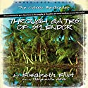 Through Gates of Splendor Audiobook by Elisabeth Elliot Narrated by Marguerite Gavin