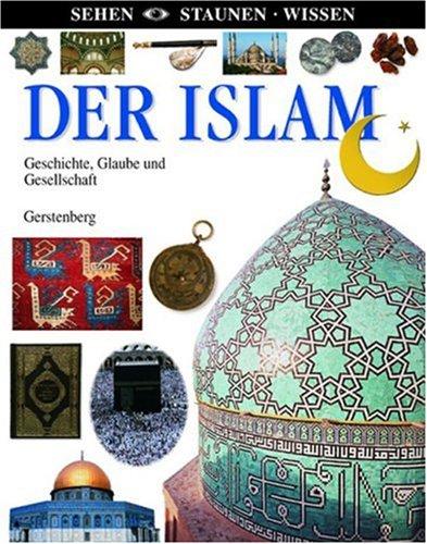 Islam: Geschichte, Glaube und Gesellschaft