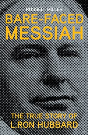 Bare-Faced Messiah: The True Story of L. Ron Hubbard (English Edition)