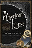 img - for American Eclipse: A Nation's Epic Race to Catch the Shadow of the Moon and Win the Glory of the World book / textbook / text book