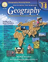 Discovering the World of Geography, Grades 7 - 8: Includes Selected National Geography Standards
